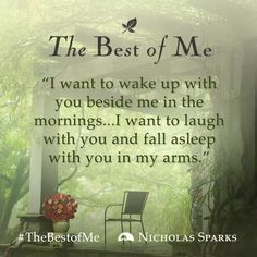 """Quote from Nicholas Sparks book, """"THE BEST OF ME"""""""