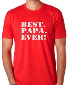 BEST PAPA EVER T-Shirt for Papa Best Papa ever Mens T-shirt shirt tshirt gift Fathers Day gift Canada shipping #dad #father #gift #papa #fathersDay #shirt #tShirt