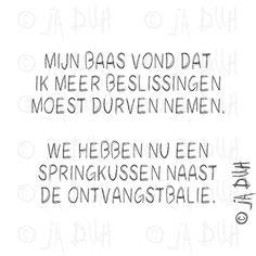 Springkussen. Ja Duh! #humor #spreuk #Nederlands #lachen #lol #quote #tekst #herkenbaar