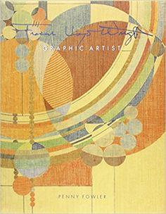 Frank Lloyd Wright: Graphic Artist: Penny Fowler, Frank Lloyd Wright: 9780764920172: Amazon.com: Books