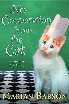No Cooperation from the Cat: A Mystery by Marian Babson - Martha is frantically testing last-minute recipes to meet the deadline for her cookbook, helped by Jocasta, her overworked editor. When a strange man bursts into their lives, it's revealed that Martha was not the first choice for the cookbook, and that the woman originally working on it died after eating something at a cooking demonstration. (Bilbary Town Library: Good for Readers, Good for Libraries)