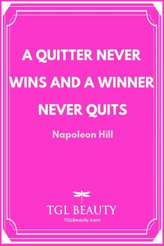 A Quitter Never Wins And A Winner Never Quits   Quote by Napoleon Hill   #NaturalSkincare #beautiful #cosmetics #skincare #skincareroutine #SimpleMakeup #facelift #emk  NaturalBeautyBlogger #OrganicMakeup #skincareshop #filler #healthyskin #acne #fillers #GlowingSkin #beautyblogger #SkinTreatment  #DailyLooks