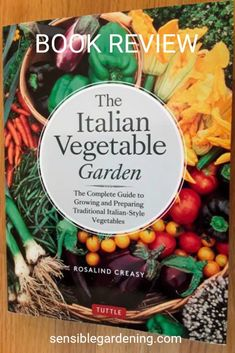 The Italian Vegetable Garden - Book Review - SENSIBLE GARDENING AND LIVING