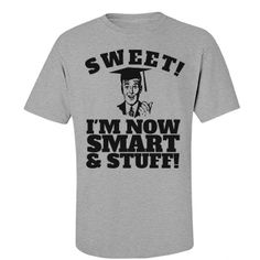 A Smart Graduate. Funny t-shirts for college graduation gifts.