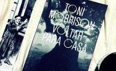 Voltar para casa (Toni Morrison): lirismo, esperança e miséria