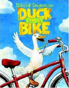 David Shannon can tell delightful tales at which both children and adults laugh.  Duck  on a Bike is a great book with lots of farm animals.