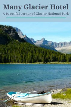 Tips for staying at Many Glacier Hotel in  Glacier National Park. It's a beautiful spot in Montana for hiking, wildlife watching and outdoor travel fun and a wonderful addition to your Glacier National Park travel itinerary.