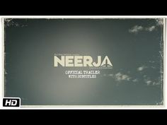 Neerja   Official Subtitled Trailer: I can't believe that at 40 years old I'm just now hearing about this amazing heroine.