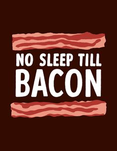 No Sleep Till Bacon Art Print by lunchboxbrain | Society6