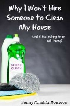 You might be surprised to find out that why I won't hire a cleaning lady has absolutely nothing to do with money.