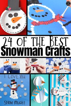 Best Snowmen Crafts for Kids Best snowman crafts perfect for winter activities when it's too cold to go outside and make actual snowmen