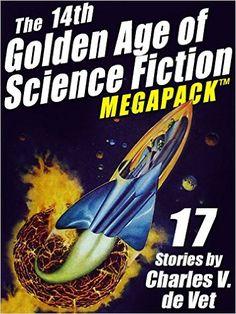 AmazonSmile: The 14th Golden Age of Science Fiction MEGAPACK ®: 17 Stories by Charles V. de Vet eBook: Charles V. de Vet: Kindle Store