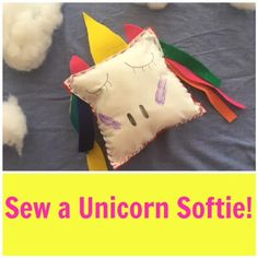 b10cd2c5c1 Sewing School: Unicorn Softie, easily sewn by hand and customizable by a  child sewist!
