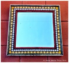 Mosaic framed Mirror by Anne Marie Price #mirror #mosaic