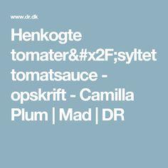 Henkogte tomater/syltet tomatsauce - opskrift - Camilla Plum | Mad | DR