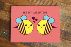 Bee My Valentine! A silly but romantic valentines day card with two bees for your favorite person.
