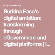 Burkina Faso's digital ambition: transforming through eGovernment and digital platforms Open Data, Digital Data, Economic Development, Ambition, Platforms, Public