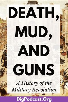 Death, Mud, and Guns: A history of the military revolution. Learn more now. #militaryhistory #history #medieval #military