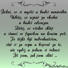 A tak si tady žijeme. Quotations, Qoutes, Digital Marketing Trends, Shabby Chic Crafts, Story Quotes, Love You, My Love, Bude, True Stories