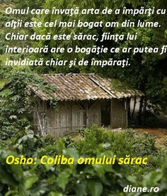 Osho: Coliba omului sărac Live Your Life, Osho, True Words, Meditation, Inspirational Quotes, Faith, Album, Advice, Characters