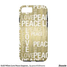Gold White Love Peace Inspirational Typography iPhone 7 Case