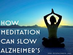 How Meditation Can Slow Alzheimer's