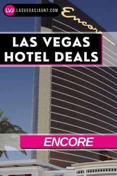 Encore Hotel Las Vegas Deals Promo Codes & Discounts