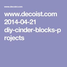www.decoist.com 2014-04-21 diy-cinder-blocks-projects