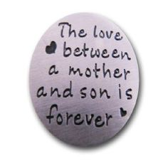 The love between a mother and a son is forever