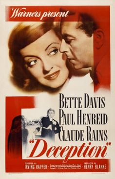 Deception a film noir with Bette Davis, Paul Henreid, and Claude Rains. The film is based on the play Monsieur Lamberthier by Louis Verneuil. The screenplay was written by John Collier and Joseph Than. Old Movies, Vintage Movies, Great Movies, Humphrey Bogart, Classic Movie Posters, Classic Movies, Classic Actresses, Rapper, Akira