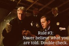 Gibbs' Rule #3. Never believe what you are told. Double check.