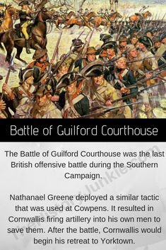 The Battle of Guildford Courthouse would be the last battle in which General Cornwallis was on the offensive. After the two armies fought to a draw, Cornwallis began his retreat to Yorktown. Revolutionary War Battles, American Revolutionary War, American Soldiers, American Civil War, Titanic History, Rms Titanic, Abraham Lincoln Civil War, Last Battle, American Independence