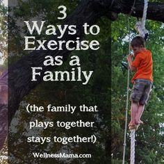 Three FUN ways to exercise as a family - no gym or fancy equipment required!