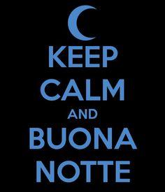 .Buona Notte Pinterest Friends...Ciao Ciao..