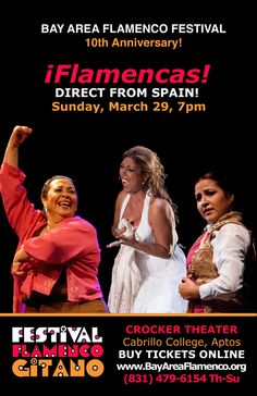 ¡FLAMENCAS!  Bay Area Flamenco Festival closing night, Sunday, March 29th in Santa Cruz: www.bayareaflamencofestival.org  Direct from Spain, three of the most compelling female flamenco artists on today's scene dancers Concha Vargas and Gema Moneo and singer Esperanza Fernández will present a thrilling evening of flamenco puro.
