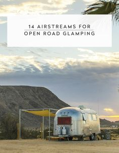 14 #Airstreams for Open Road Glamping!