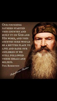 Phil Robertson.  His words are just too true