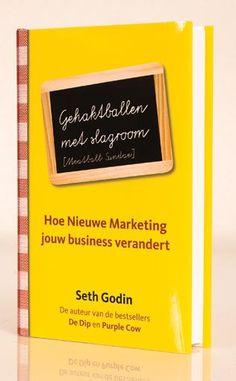Marketing is veranderd; hoe kun jij je onderneming gereed maken voor de kansen en mogelijkheden van nu? ~ Seth Godin