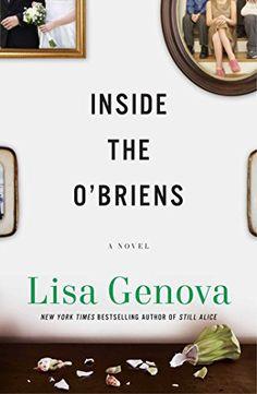 Inside the O'Briens: A Novel - Kindle edition by Lisa Genova. Literature & Fiction Kindle eBooks @ Amazon.com.