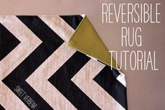 May a large Rug out of fabric for under the table .... easy wash it when neededSweet Verbena: Reversible Chevron Rug: a tutorial