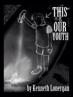 """""""This is Our Youth"""" by Kenneth Lonergan"""