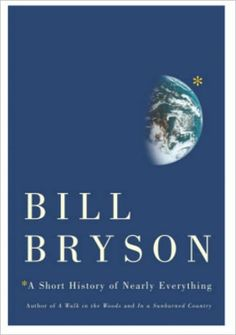 """I never really understood why the word """"short"""" is in the title. At times it feels more like a Russian novel in its length and breadth. Bryson is great, but I still have yet to finish this. I read it when I cant sleep, if you know what I mean."""