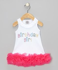 Take a look at this White & Pink 'Birthday Girl' Dress - Infant, Toddler & Girls by Sue Berk Designs on #zulily today!