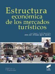 Estructura económica de los mercados turísticos /  Juan Ignacio Pulido Fernández,  Pablo Martín Urbano  (coords.) -- Madrid: Síntesis, D.L., 2013