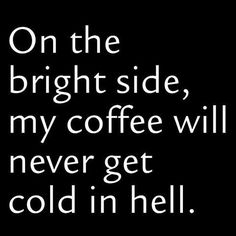 255 Best Funny Coffee Quotes Images Coffee Is Life Coffee Lovers