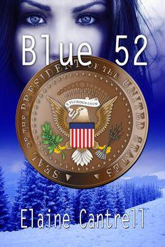 Sample Chapter 1 of Blue 52 at http://www.elainepcantrell.blogspot.com #MainstreamRomance, #romance, #romance