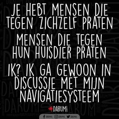 Of je bent ze gewoon alle 3 Happy Mind Happy Life, Happy Minds, Wtf Funny, Funny Texts, Some Inspirational Quotes, My Motto, Dutch Quotes, Biblical Quotes, Lol So True