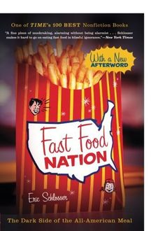 Fast Food Nation: The Dark Side of the All-American Meal