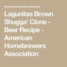 Lagunitas Brown Shugga' Clone - Beer Recipe - American Homebrewers Association