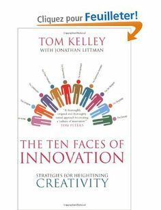 The Ten Faces of Innovation: Strategies for Heightening Creativity: Amazon.fr: Tom Kelley: Livres anglais et étrangers